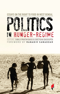 Politics in Hunger Regime Essays on the Right to Food in West Bengal