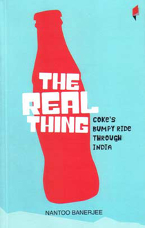 The Real Thing Coke's Bumpy Ride Through India