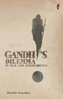 Gandhi's Dilemma in War and Independence
