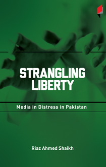 Strangling Liberty Media in Distress in Pakistan